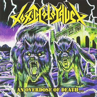 Toxic Holocaust Overdose Of Death...