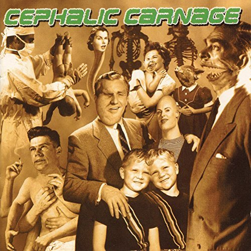 Cephalic Carnage Exploiting Dysfunction Explicit Version