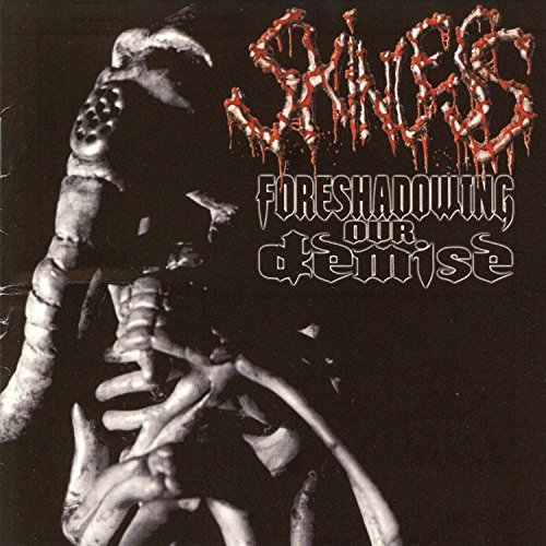 Skinless Foreshadowing Our Demise Explicit Version