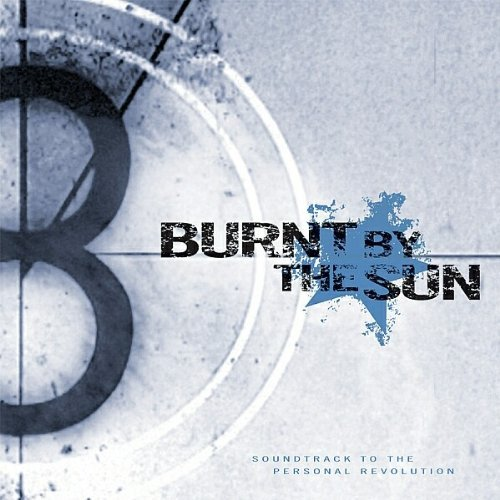 Burnt By The Sun Soundtrack To The Personal Rev Explicit Version