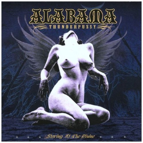 Alabama Thunderpussy Staring At The Divine Explicit Version