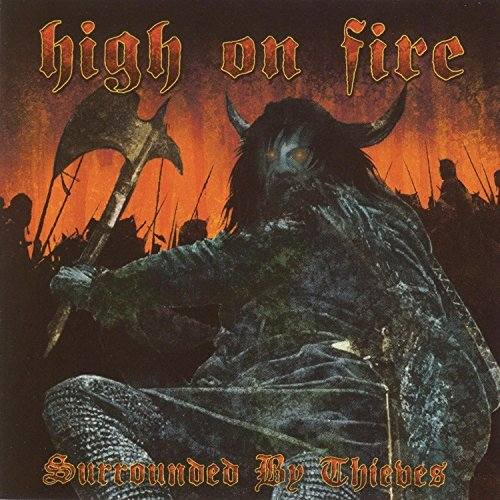 High On Fire Surrounded By Thieves Explicit Version