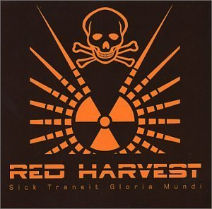 Red Harvest Sick Transit Gloria Mundi Explicit Version