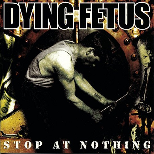 Dying Fetus Stop At Nothing Explicit Version