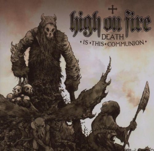 High On Fire Death Is This Communion Includes DVD