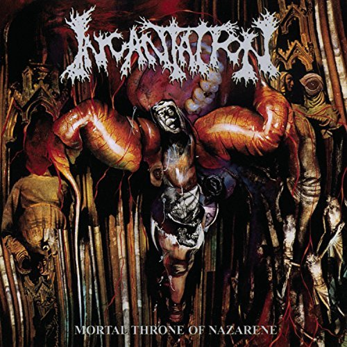 Incantation Mortal Throne Of Nazarene Explicit Version