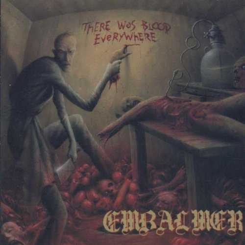 Embalmer There Was Blood Everywhere Explicit Version