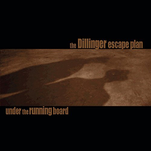 Dillinger Escape Plan Under The Running Board