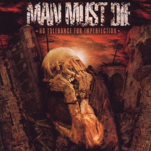 Man Must Die No Tolerance For Imperfection
