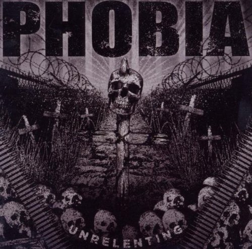 Phobia Unrelenting