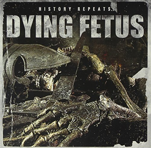 Dying Fetus History Repeats