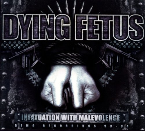 Dying Fetus Infatuation With Malevolence