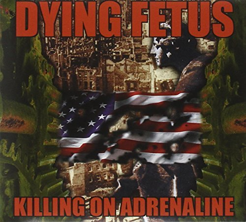 Dying Fetus Killing On Adrenaline Reissue