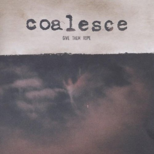 Coalesce Give Them Rope