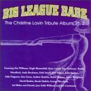 Big League Babe Vol. 2 Big League Williams Hickman Larkin T T Christine Lavin