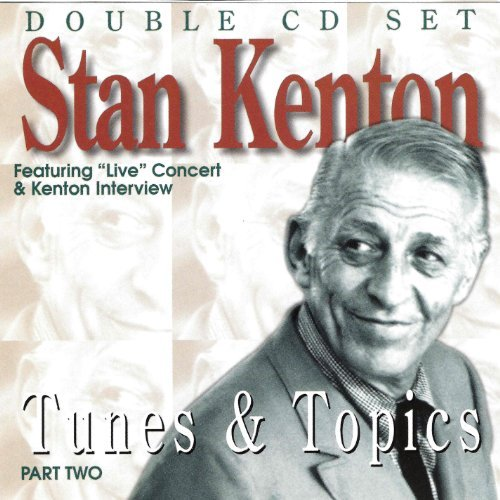 Stan Kenton Tunes & Topics Pt. 2 2 CD