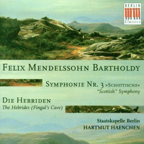 Felix Mendelssohn Scottish Symphony The Hebrid Staatskapelle Berlin