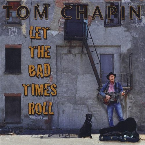 Chapin Tom Let The Bad Times Roll