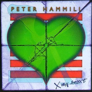 Peter Hammill X My Heart