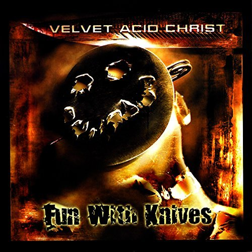 Velvet Acid Christ Fun With Knives