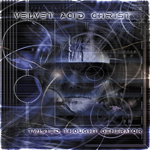 Velvet Acid Christ Twisted Thought Generator