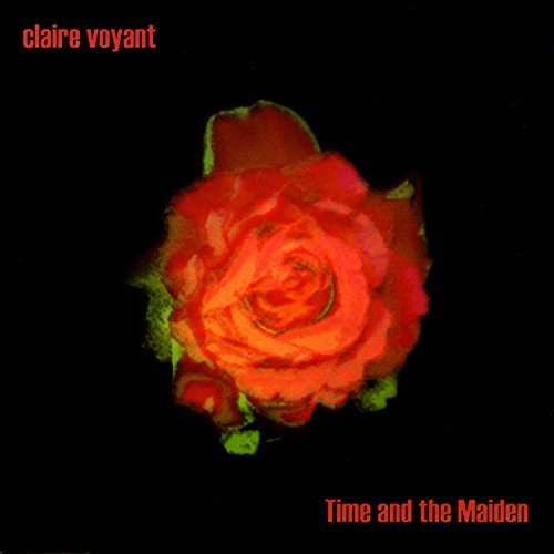 Claire Voyant Time & The Maiden