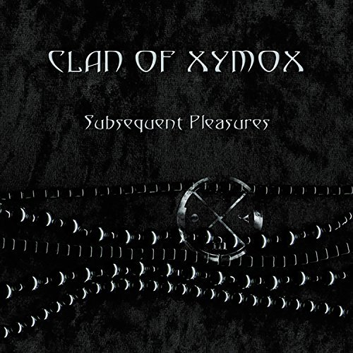 Clan Of Xymox Subsequent Pleasures