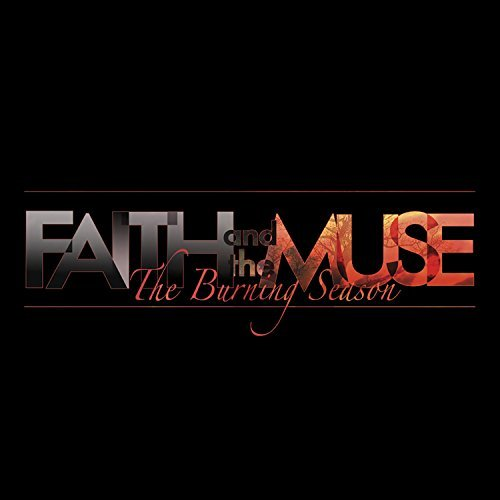 Faith & The Muse Burning Season