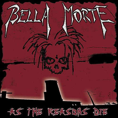 Bella Morte As The Reasons Die