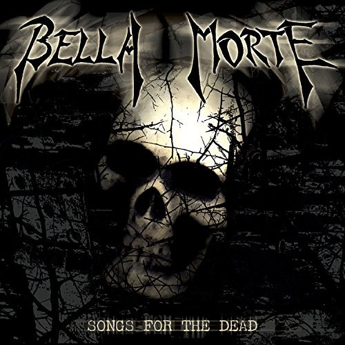 Bella Morte Songs For The Dead