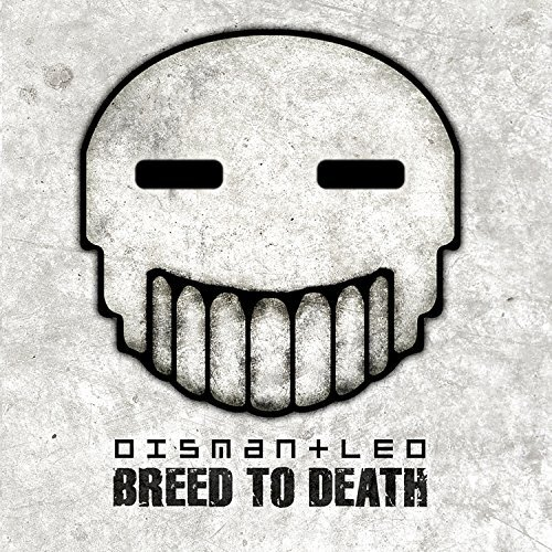 Dismantled Breed To Death