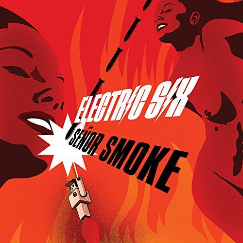 Electric Six Senor Smoke