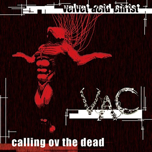 Velvet Acid Christ Calling Ov The Dead