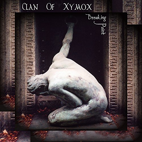 Clan Of Xymox Breaking Point
