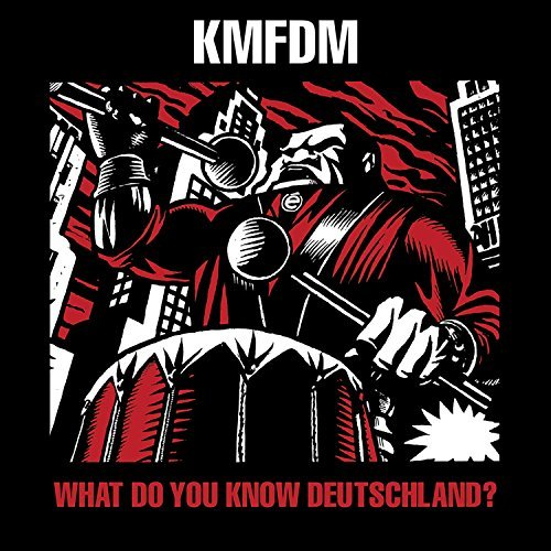 Kmfdm What Do You Know Deutschland?