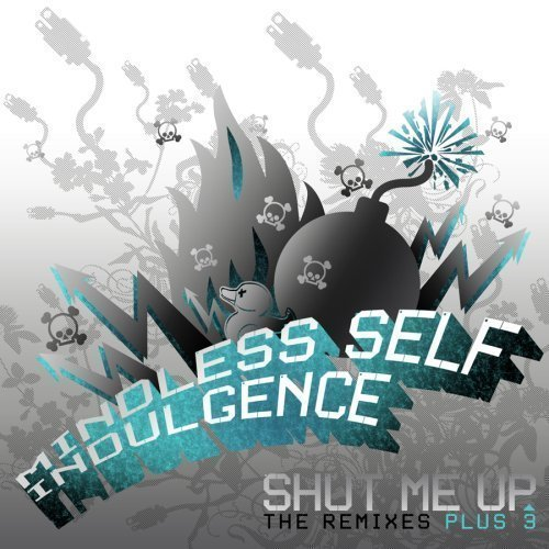 Mindless Self Indulgence Shut Me Up (remixes +3)