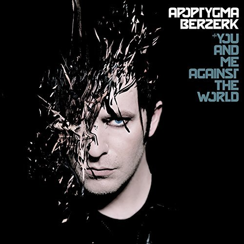 Apoptygma Berzerk You & Me Against The World