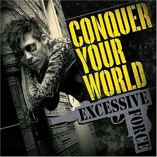 Excessive Force Conquer Your World