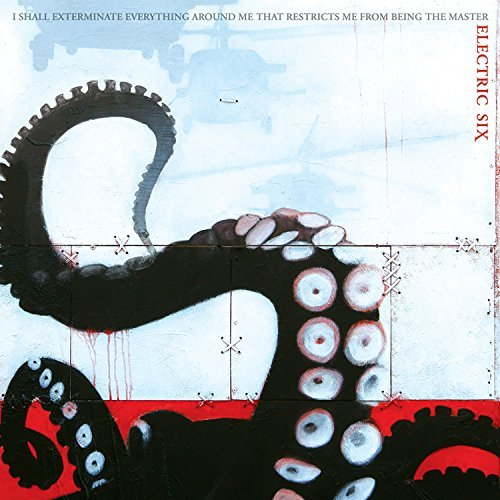 Electric Six I Shall Exterminate Everything