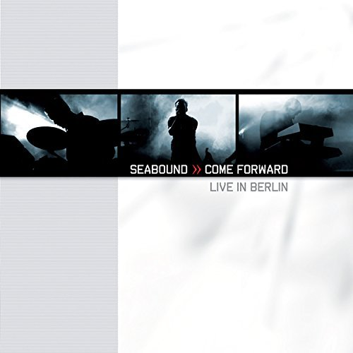 Seabound Come Forward Live In Berlin