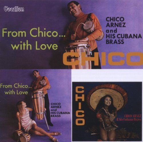 Chico & His Cubana Brass Arnez Chico & From Chico With Love Import Gbr