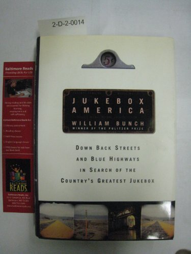 William Bunch Jukebox America Down Back Streets & Blue Highways In Search Of The Country's Greatest Jukebox