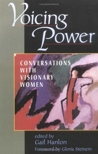 Gail Hanlon Voicing Power Conversations With Visionary Women
