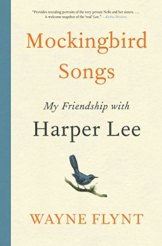 Wayne Flynt Mockingbird Songs My Friendship With Harper Lee