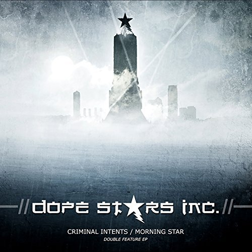 Dope Stars Inc. Criminal Intents Morning Star