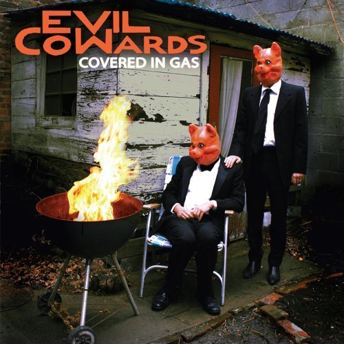 Evil Cowards Covered In Gas