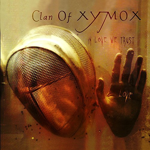 Clan Of Xymox In Love We Trust