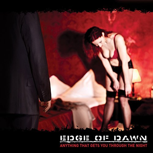 Edge Of Dawn Anything That Gets You Throu