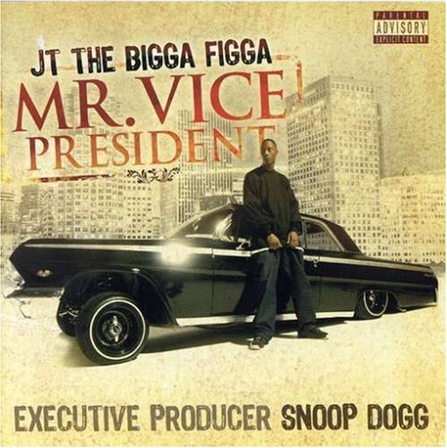 J.T. The Bigga Figga Mr. Vice President Explicit Version