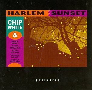 Chip White Harlem Sunset Feat. Bartz Eubanks Nelson Roditi Williams